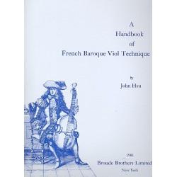Hsu, John: A Handbook of French Baroque Viol Technique