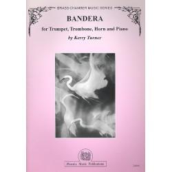 Turner, Kerry: Bandera : für Trompete, Posaune, Horn und Klavier Stimmen