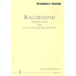 Thorne, Melanie: Ragaround : for 2 alto saxophones and piano parts