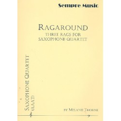 Thorne, Melanie: Ragaround : for 4 saxophones (AAAT) score and parts
