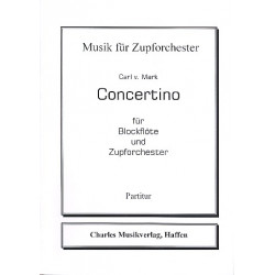 Mark, Carl von: Concertino : für Blockflöte und Zupforchester Partitur