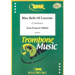 Michel, Jean-Francois: Bue Bells of Lucerne for 4 trombones score+parts