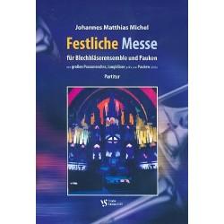 Michel, Johannes Matthias: Festliche Messe : für Blechbläser und Pauken Partitur