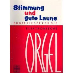 Stimmung und gute Laune Band 1: für E-Orgel