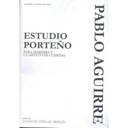 Aguirre, Pablo: Estudio porteno : for marimba and strin quartet score and parts