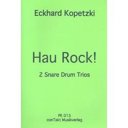 Kopetzki, Eckhard: Hau Rock : für 3 Snare Drums Partitur und Stimmen