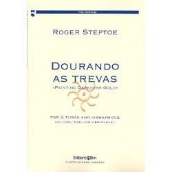 Steptoe, Roger: Dourando as trevas : for 2 tubas (horn/tuba) and vibraphone 3 scores