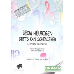 Fellner, Sepp: Beim Heurigen gibt's kan Schenierer: für Gesang und Klavier Partitur