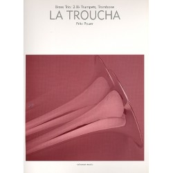 Pauer, Fritz: La troucha : für 2 Trompeten und Posaune 3 Spielpartituren