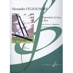 Ouzounoff, Alexandre: Cependant la lune se lève : pour bassoon et vibraphone partition et partie