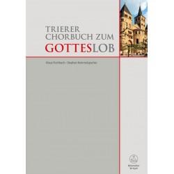 Trierer Chorbuch zum Gotteslob : für Gemeinde, gem Chor und Orgel Partitur