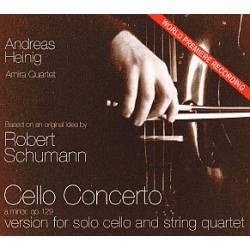 Schumann, Robert: Konzert a-Moll op.129 f├╝r Violoncello und Streichquartett : CD