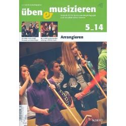Üben und musizieren 05/2014 : Arrangieren