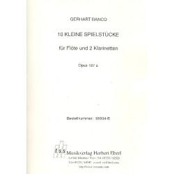 Banco, Gerhart: 10 kleine Spielstücke op.187a : für Flöte und 2 Klarinetten Spielpartitur
