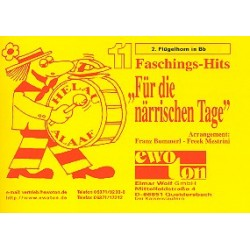11 Faschingshits für die närrischen Tage : für Blasorchester Flügelhorn 2