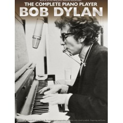 Dylan, Bob (Zimmermann, Robert Allen): The complete Piano Player - Bob Dylan : for piano (with lyrics and chords)