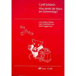 Schuerch, Cyrill: Was denkt die Maus am Donnerstag : für Kinderchor a cappella Partitur