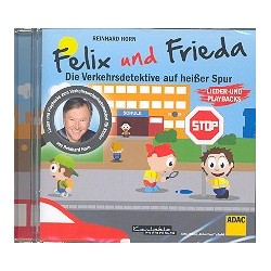 Horn, Reinhard: Felix und Frieda - die Verkehrsdetektive auf heißer Spur : CD (Gesamtaufnahme und Playbacks)