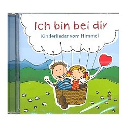Ich bin bei dir - Kinderlieder vom Himmel : CD