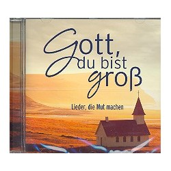 Gott du bist groß : CD