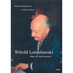 Gwizdalanka, Danuta: Witold Lutoslawski : Wege zur Meisterschaft