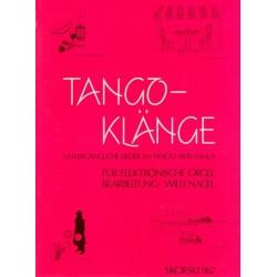 Tangoklänge : Unvergängliche Lieder im Tango-Rhythmus für E-Orgel