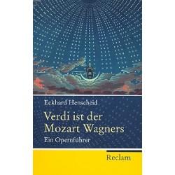 Henscheid, Eckhard: Verdi ist der Mozart Wagners ein Opernführer Neuauflage 2013