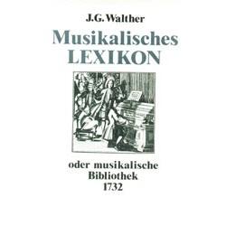 Walther, Johann Gottfried: MUSIKALISCHES LEXIKON : O. MUSIK. BIBL. FAKS.,