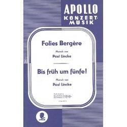 Lincke, Paul: Folies bergere - Bis früh um fünfe : für Salonorchester
