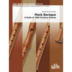 Carey, James Duncan: Mock Baroque : A suite of 20th for recorder ensemble (SATB/SAT+PIANO)