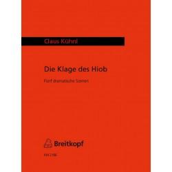 Kühnl, Claus: DIE KLAGE DES HIOB : FUENF DRAMATI- SCHE SZENEN FUER GROSSE ORGEL, KLA- PARTITUR+TEXT