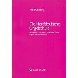Crivellaro, Paolo: Die Norddeutsche Orgelschule : Aufführungspraxis nach historischen Zitaten