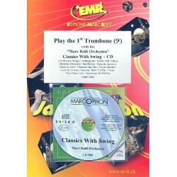 Play The 1st Trombone - Classics with Swing (+CD) : for trombone