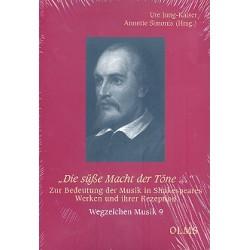 Die süße Macht der Töne Zur Bedeutung der Musik in Shakespeares Werken