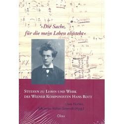 Die Sache für die mein Leben einsteht : Studien zu Leben und Werk des Wiener Komponisten Hans Rott