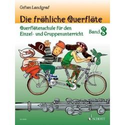 Landgraf, Gefion: Die fröhliche Querflöte Band 3 - Schule : für Flöte