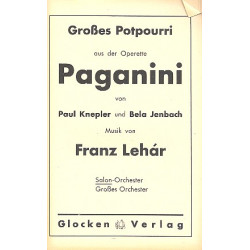 Lehár, Franz: Paganini : Großes Potpourri für Salonorchester Partitur und Stimmen