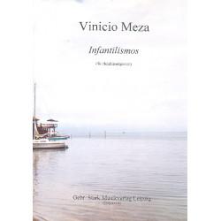 Meza, Vinicio: Infantilismos : für Flöte, Oboe, Klarinette, Horn und Fagott Partitur und Stimmen