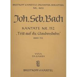 Bach, Johann Sebastian: Tritt auf die Glaubensbahn : Kantate Nr.152 BWV152 Viola da gamba