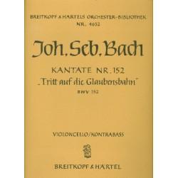 Bach, Johann Sebastian: Tritt auf die Glaubensbahn : Kantate Nr.152 BWV152 Cello/Baß