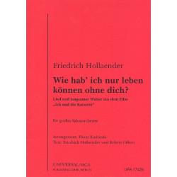Hollaender, Friedrich: Wie hab ich nur leben können ohne dich : für Gesang und Salonorchester Direktion und Stimmen