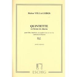 Villa-Lobos, Heitor: Quintette en forme de choros : pour flute, hautbois, cor anglais, clarinette et basson 5 parties