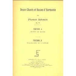 Schmitt, Florent: 12 Chants et basses d'harmonie op.81(Edition B) : pour sopranos, contraltos, tenors et basses partition