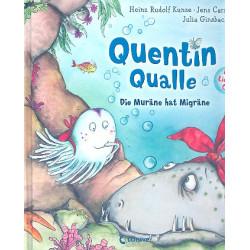 Carstens, Jens: Quentin Qualle - die Muräne hat Migräne (+CD)