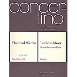 Werdin, Eberhard: Festliche Musik : für 2 Instrumentalchöre Partitur