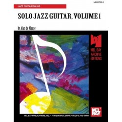 Demause, Alan: SOLO JAZZ GUITAR : UNACCOMPANIED SOLO JAZZ GUITAR IN THE STYLE OF TODAY'S GREATS!