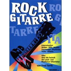Torris, Fred: Rock Gitarre : Alles ├╝ber die Technik der Lead- und Rhythmusgitarristen