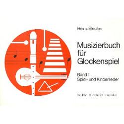 Blecher, Heinz: Musizierbuch Band 1 Spiel- und Kinderlieder für Glockenspiel