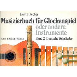 Blecher, Heinz: Musizierbuch Band 2 Deutsche Volkslieder für Glockenspiel