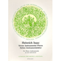 Isaac, Heinrich: 7 instrumental Pieces : for 3 instruments score and parts